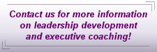 Contact us for more information on leadership development and executive coaching