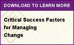 Critical Success Factors for Managing Change