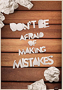 A mistake is a terrible thing to waste