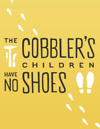 Cobbler's Children Syndrome in the Workplace