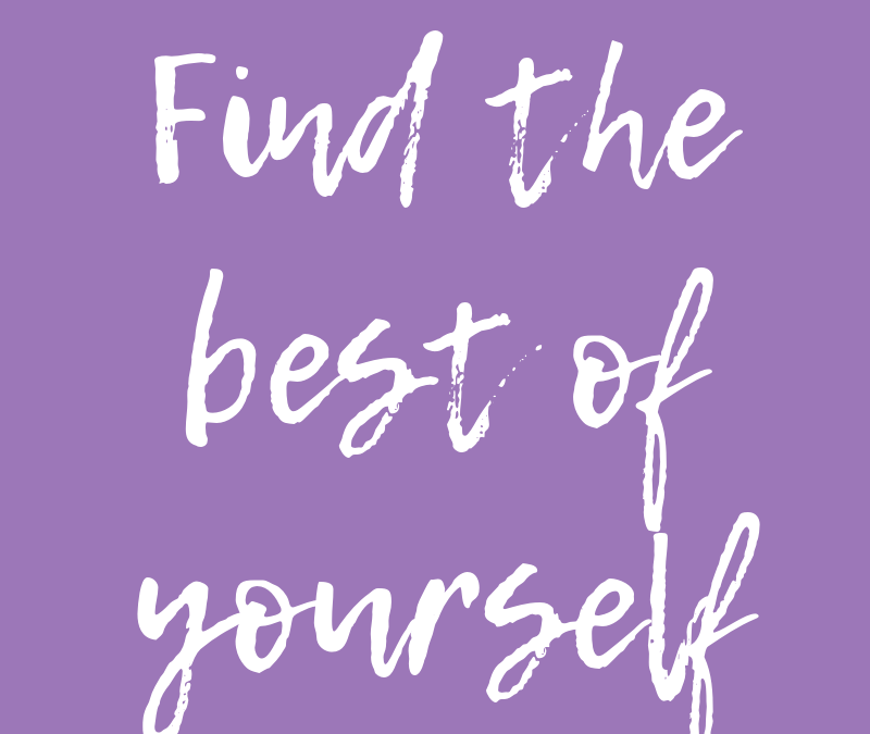 Find the best of yourself
