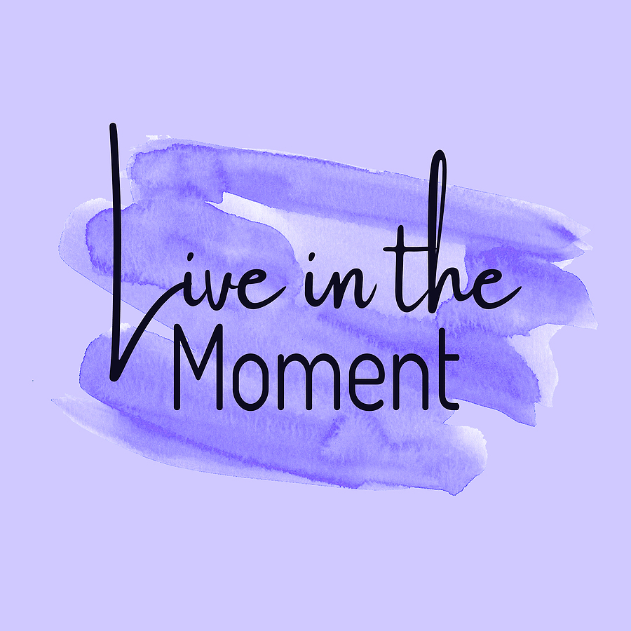 Why it's so important to not let any moment go unlived