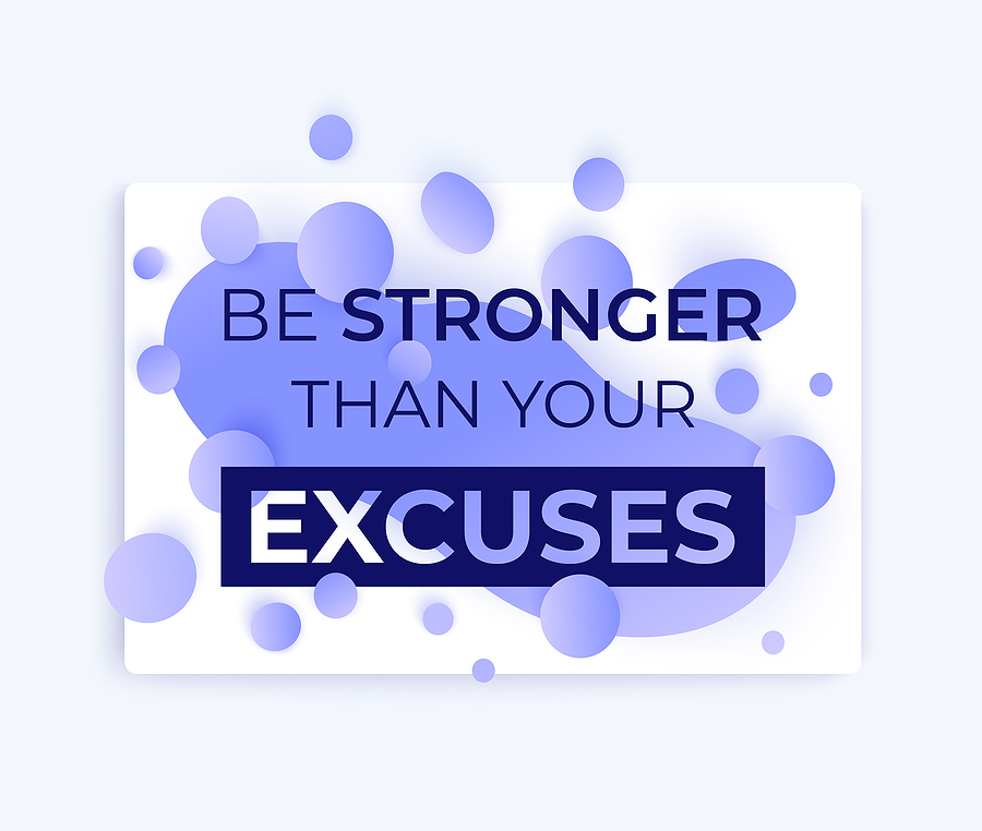How excuses and justifications get in your way